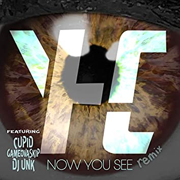 Now You See (Remix)