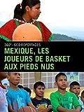 Mexique, les joueurs de basket aux pieds nus