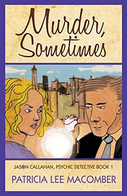 ビルマ大破郊外Murder, Sometimes (The Jason Callahan Psychic Detective Series)