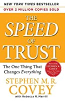 The SPEED of Trust: The One Thing That Changes Everything