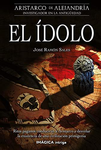 El ídolo, Aristarco de Alejandría 05 – José Ramón Sales    51Kr-VH6jlL