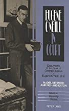 Eugene O'Neill in Court: Documents in the Case of Georges Lewys v. Eugene O'Neill, et al. (American University Studies)