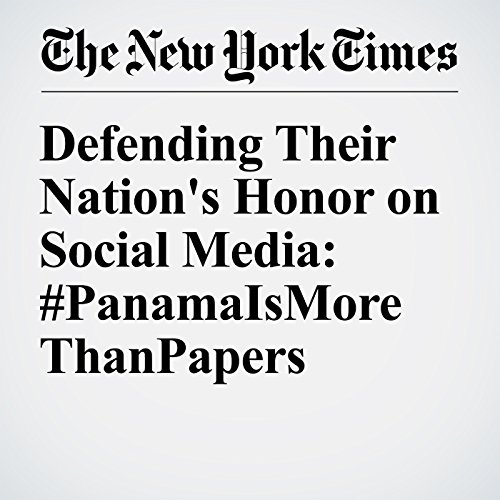 Defending Their Nation's Honor on Social Media: #PanamaIsMoreThanPapers cover art