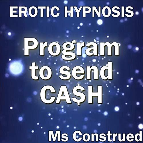 Program to Send Cash (Erotic Hypnosis) [Explicit]