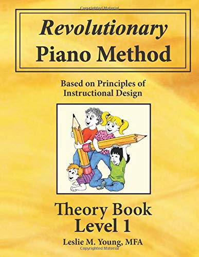 Revolutionary Piano Method: Theory Level 1: Based on Principles of Instructional Design (Volume 2)