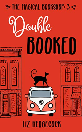 Double Booked (The Magical Bookshop Book 3) by [Liz Hedgecock]