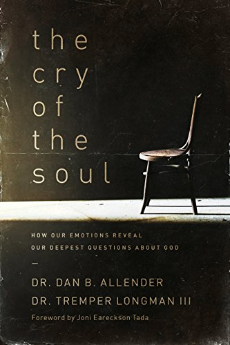 The Cry of the Soul: How Our Emotions Reveal Our Deepest Questions About God (English Edition) PDF Books