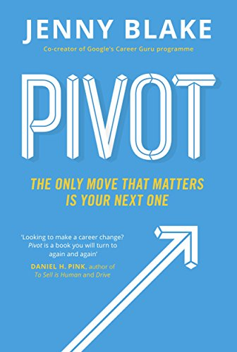 Pivot: The Only Move That Matters Is Your Next One (English Edition)
