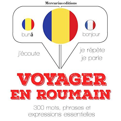 Couverture de Voyager en roumain, 300 mots, phrases et expressions essentielles