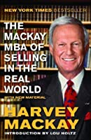 The Mackay MBA of Selling in the Real World by Harvey Mackay(2013-04-30)