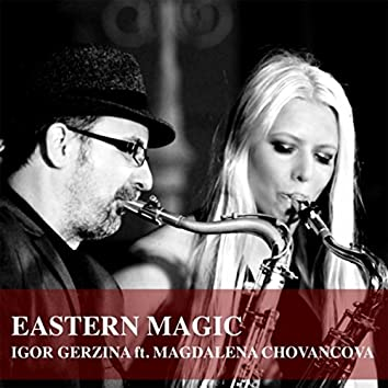 Eastern Magic (feat. Magdalena Chovancova)