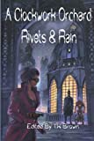 A Clockwork Orchard: Rivets & Rain