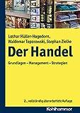 Der Handel: Grundlagen - Management - Strategien