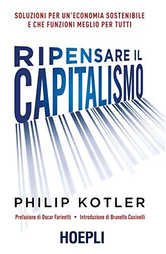Ripensare il capitalismo: Soluzioni per un'economia sostenibile e che funzioni meglio per tutti