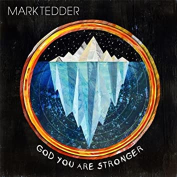 God You Are Stronger