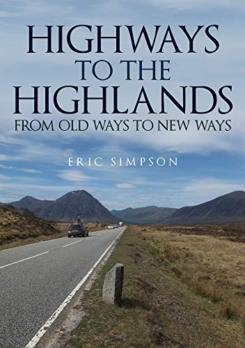 Highways to the Highlands: From Old Ways to New Ways