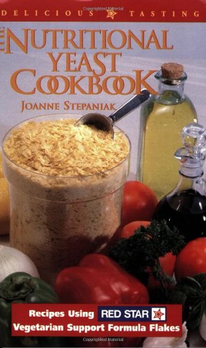 The Nutritional Yeast Cookbook: Featuring Red Stars Vegetarian Support Formula Flakes