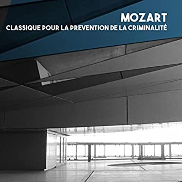 Mozart: Classique pour la prevention de la criminalité