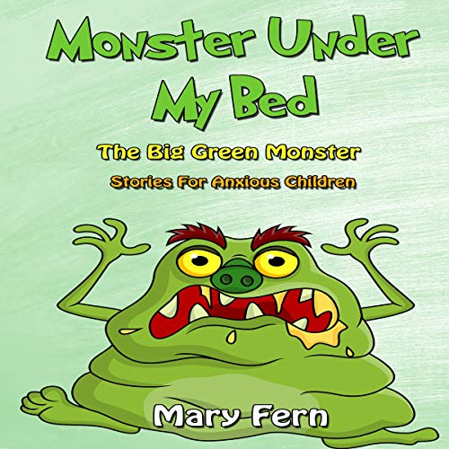 Monster Under My Bed: The Green Monster cover art