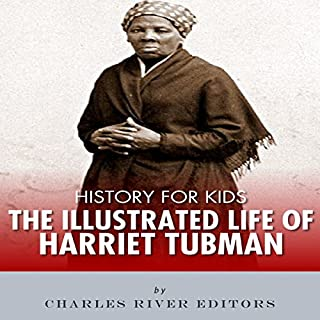 History for Kids: The Illustrated Life of Harriet Tubman audiobook cover art