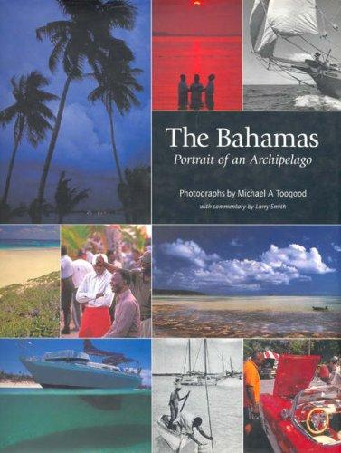 The Bahamas: Portrait of an Archipelago