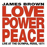 Love. Power. Peace Live by JAMES BROWN (2015-05-13)