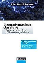 Electrodynamique classique - Cours et exercices d'électromagnétisme de John David Jackson
