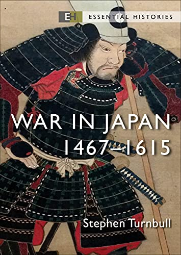 War in Japan: 1467–1615 (Essential Histories) (English Edition)