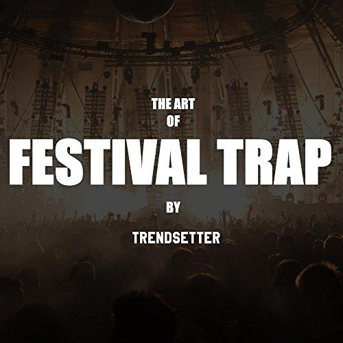 The Art of Festival Trap