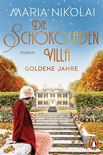 Die Schokoladenvilla – Goldene Jahre: Roman (Die Schokoladen-Saga 2)