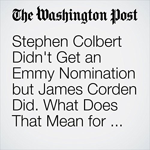 Stephen Colbert Didn't Get an Emmy Nomination but James Corden Did  What  Does That Mean for Late Night?