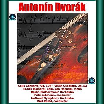 Dvořák: Cello Concerto, Op. 104 - Violin Concerto, Op. 53