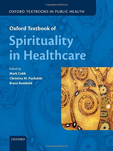 Compare Textbook Prices for Oxford Textbook of Spirituality in Healthcare Oxford Textbooks in Public Health 1 Edition ISBN 9780199571390 by Cobb, Mark,Puchlaski, Prof Christina M,Rumbold, Prof Bruce