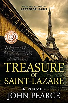 Treasure of Saint-Lazare: A Novel of Paris: The war, an exquisite lost painting men have killed for, and a love that will not die. (The Eddie Grant Series Book 1) by [John Pearce]