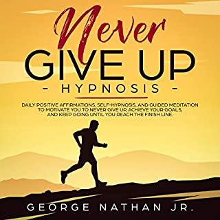 Never Give Up Hypnosis audiobook cover art