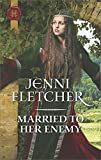 Married to Her Enemy: A Medieval Romance (Harlequin Historical)