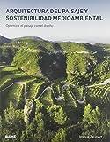 Arquitectura del paisaje y Sostenibilidad Medioambiental: Optimizar el paisaje con el diseño