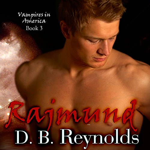 Rajmund     Vampires in America, Volume 3              By:                                                                                                                                 D.B. Reynolds                               Narrated by:                                                                                                                                 Traci Odom                      Length: 12 hrs and 55 mins     297 ratings     Overall 4.5