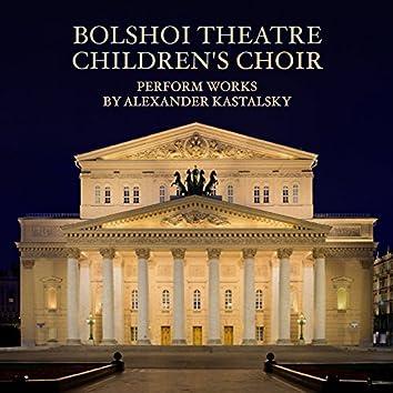 Bolshoi Theatre Children's Choir Perform Works by Alexander Kastalsky