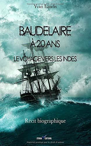 Le récit biographique illustré Baudelaire à 20 ans : Le voyage vers les Indes