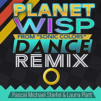 """Planet Wisp (From """"Sonic Colors"""") [Dance Remix]"""
