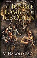 The Jungle Tomb of the Ice Queen (The Flying Tooth Garden)