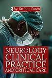 Neurology: NEUROLOGY CLINICAL PRACTICE AND CRITICAL CARE : The Clinical Practice of Neurology