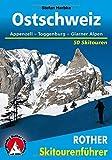 Ostschweiz: Appenzell - Toggenburg - Glarner Alpen. 50 Skitouren (Rother Skitourenführer)