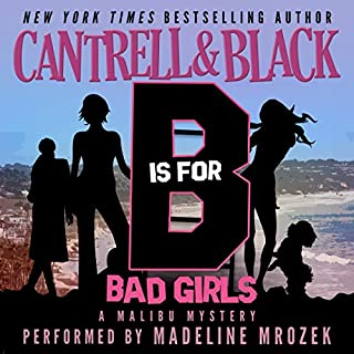 'B' is for Bad Girls (Malibu Mystery)                   By:                                                                                                                                 Rebecca Cantrell,                                                                                        Sean Black                               Narrated by:                                                                                                                                 Madeline Mrozek                      Length: 5 hrs and 15 mins     1 rating     Overall 5.0