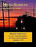 Head-On Train Wreck; St. Louis - San Francisco Railway: The Frisco at Mustang Oklahoma September 1, 1974 (Media Surplus Transportation Series) (English Edition)