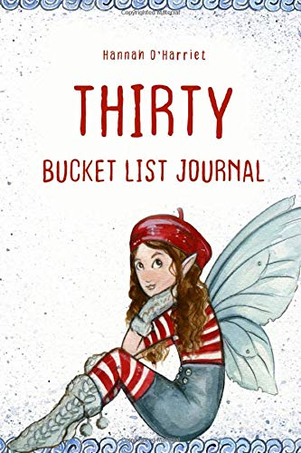 Thirty Bucket List Journal: 100 Bucket List Guided Journal Gift For 30th...