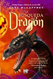 la búsqueda del dragón -Los Jinetes De Pern (Los Jinetes De Pern/ The Dragonriders of Pern)