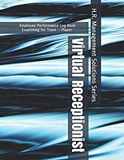 Virtual Receptionist - Employee Performance Log Book - Examining for Team – Player - H.R. Management Solutions Series