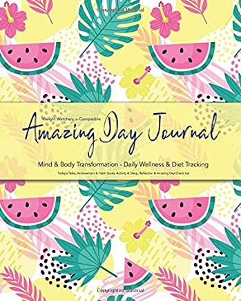 Weight Watchers TM Compatible - Amazing Day Journal - Mind & Body Transformation - Daily Wellness & Diet Tracking - Today's Tasks, Achievement & Habit ... List: Duration 90 Days (3 Months) 200 + Pages